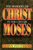 img - for The Shadow of Christ in the Law of Moses book / textbook / text book