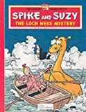 Loch Ness Mystery (Greatest Adventures of Spike & Suzy) (0953317846) by Willy Vandersteen