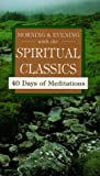 Morning and Evening With the Spiritual Classics (Pocketpac Books) (0877885346) by Bangley, Bernard