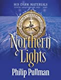 Philip Pullman Northern Lights (His Dark Materials 10th Anniversary Edition)