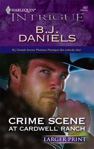Crime Scene at Cardwell Ranch, B. J. DANIELS