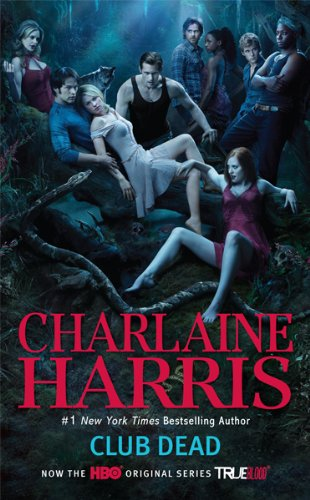 Club Dead (TV Tie-In): A Sookie Stackhouse Novel (Sookie Stackhouse/True Blood)