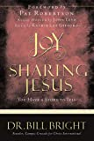 The Joy of Sharing Jesus: You Have a Story to Tell (The Joy of Knowing God, Book 10) (0781442559) by Bill Bright
