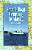 Small-Boat Cruising to Alaska