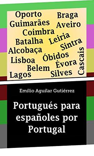 Emilio Aguilar Gutiérrez - Portugués para españoles por Portugal