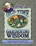 Jerry Bakers Old-Time Gardening Wisdom: Lessons Learned from Grandma Putts Kitchen Cupboard, Medicine Cabinet, and Garden Shed! (Jerry Baker Good Gardening series)
