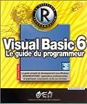 Visual Basic 6 : Le guide du programmeur