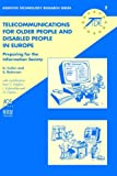 Telecommunications for Older People and Disabled People in Europe (Assistive Technology Research Series,)
