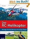 Der RC-Helikopter: Montage, Technik,...