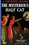Mysterious Half Cat #9 (Judy Bolton Mysteries)