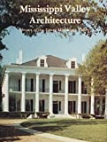 Mississippi Valley Architecture: Houses of the Lower Mississippi Valley