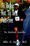 To Be or Not to Be . . . Pain Free