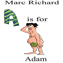A Is for Adam | Livre audio Auteur(s) : Marc Richard Narrateur(s) : David S. Dear