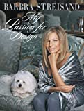 [MY PASSION FOR DESIGN BY Streisand, Barbra(Author)]My Passion for Design: A Private Tour[hardcover ]Viking Books(Publisher)