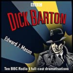 Dick Barton: Special Agent: The Complete BBC Radio Collection | Edward J. Mason