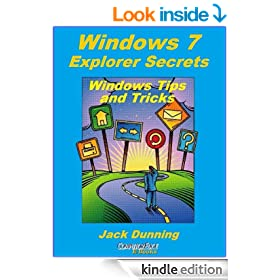 Windows 7 Explorer Secrets (Windows Tips and Tricks Book 4)