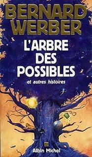 L'arbre des possibles, et autres histoires, Werber, Bernard