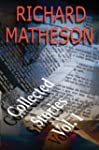 Richard Matheson: Collected Stories:...