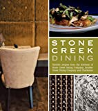 img - for Stone Creek Dining (Favorite Recipes from the Kitchens of Stone Creek Dining Company, Boulder Creek Dining Company and Charbonos) book / textbook / text book