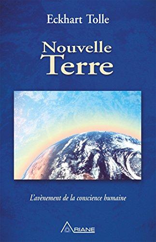 Nouvelle Terre: L'avènement de la conscience humaine