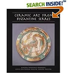 Ceramic Art from Byzantine Serres (Illinois Byzantine Studies)