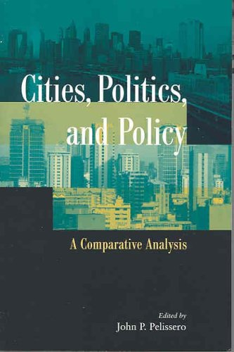 Cities, Politics, and Policy: A Comparative Analysis