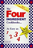 img - for The Four Ingredient Cookbooks-Three Cookbooks in One! book / textbook / text book