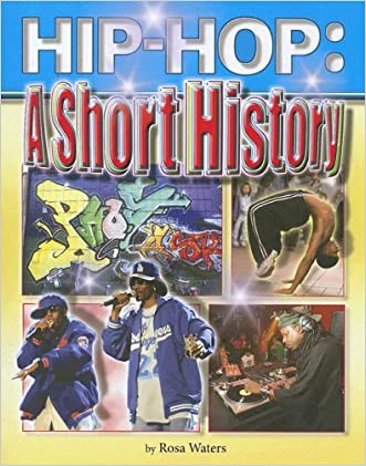 Hip Hop: A Short History (Hip Hop) (Hip Hop (Mason Crest Paperback))