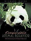 Comparative Animal Behavior: An Evolutionary and Ecological Approach (0205199852) by Maier, Richard
