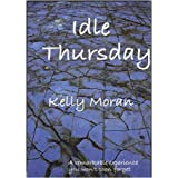 Idle Thursdayby Kelly Moran