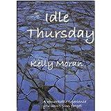 Idle Thursdayby Kelly Moran