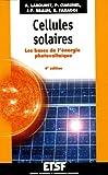 echange, troc Anne Labouret, Pascal Cumunel, Jean-Paul Braun, Benjamin Faraggi - Cellules solaires : Les bases de l'énergie photovoltaïque