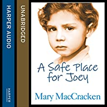 A Safe Place for Joey (       UNABRIDGED) by Mary MacCracken Narrated by Caitlin Thorburn