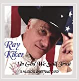 Ray Kiker - In God We Still Trust
