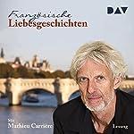 Französische Liebesgeschichten | Philippe Dijan,Paul Fournel