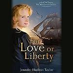 For Love or Liberty   Jennifer Hudson Taylor