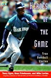 img - for Heroes of the Game: True Baseball Stories book / textbook / text book