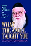 img - for By Noah Weinberg What the Angel Taught You: Seven Keys to Life Fulfillment [Hardcover] book / textbook / text book
