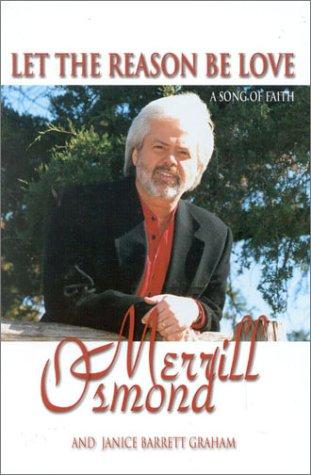 Let the Reason be Love: A Song of Faith, Osmond, Merrill
