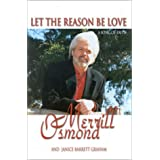 Let the Reason Be Love: A Song of Faithby Merrill Osmond