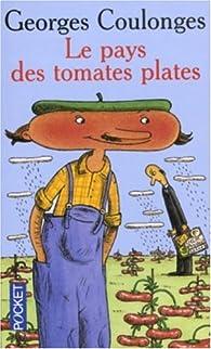 Le pays des tomates plates par Georges Coulonges