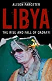 Libya: The Rise and Fall of Qaddafi