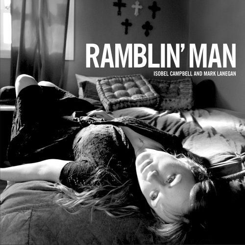 Ramblin Man EP - Mark Lanegan & Isobel Campbell
