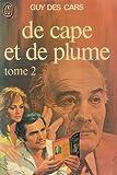 echange, troc Guy Des Cars - De cape et de plume Tome II