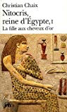 Nitocris, Reine d'�gypte, tome 1 : La Fille aux cheveux d'or par Chaix