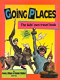 img - for Going Places: the Kids' Own Travel Book book / textbook / text book