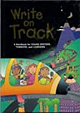 img - for Write On Track: A Handbook For Young Writers, Thinkers, And Learners book / textbook / text book
