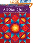 All-Star Quilts: 10 Strip-Pieced Lone...