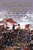 BARKSDALES CHARGE: The True High Tide of the Confederacy at Gettysburg, July 2, 1863