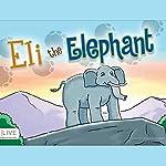 Eli the Elephant | J Durrell Padgitt